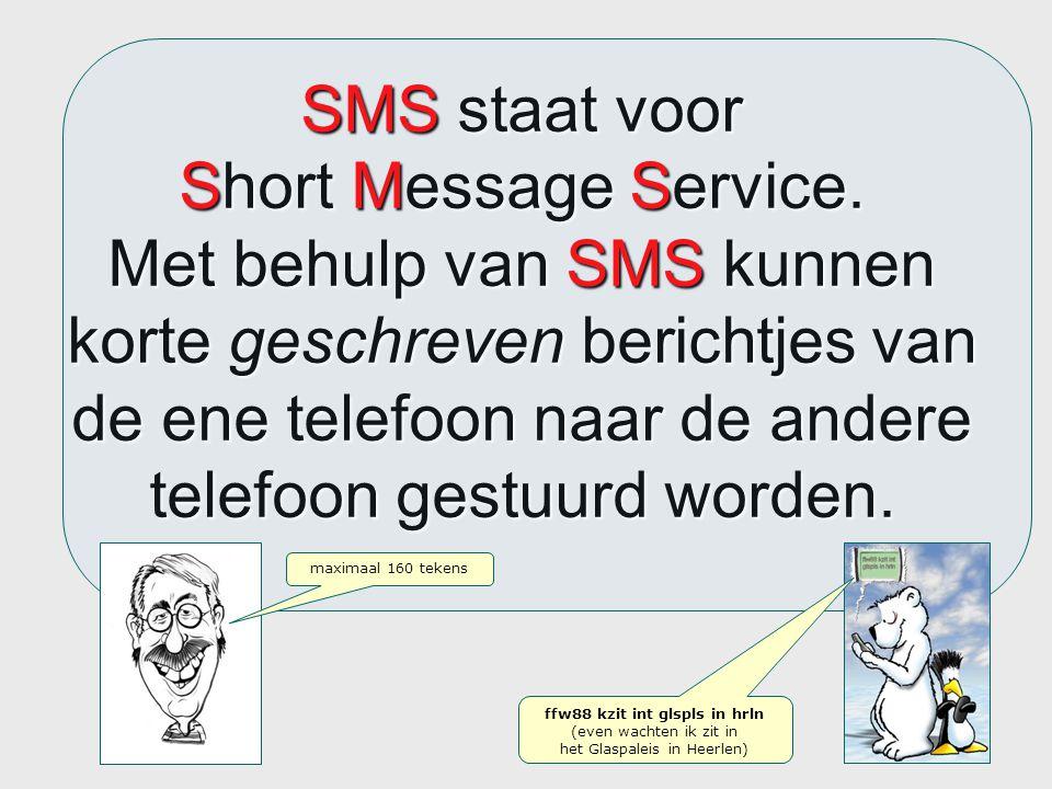 SMS staat voor Short Message Service