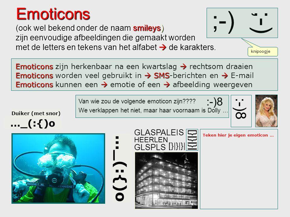 Emoticons (ook wel bekend onder de naam smileys) zijn eenvoudige afbeeldingen die gemaakt worden met de letters en tekens van het alfabet  de karakters.