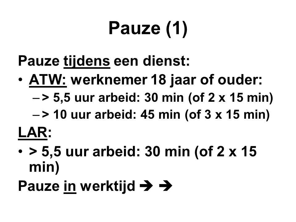 Pauze (1) Pauze tijdens een dienst: ATW: werknemer 18 jaar of ouder: