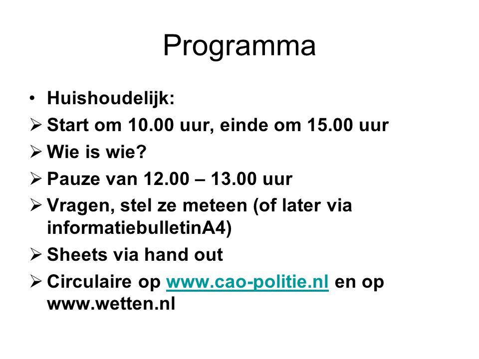 Programma Huishoudelijk: Start om 10.00 uur, einde om 15.00 uur