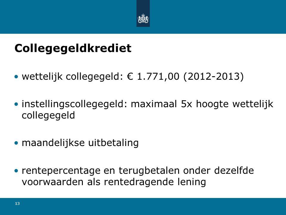 Collegegeldkrediet wettelijk collegegeld: € 1.771,00 (2012-2013)