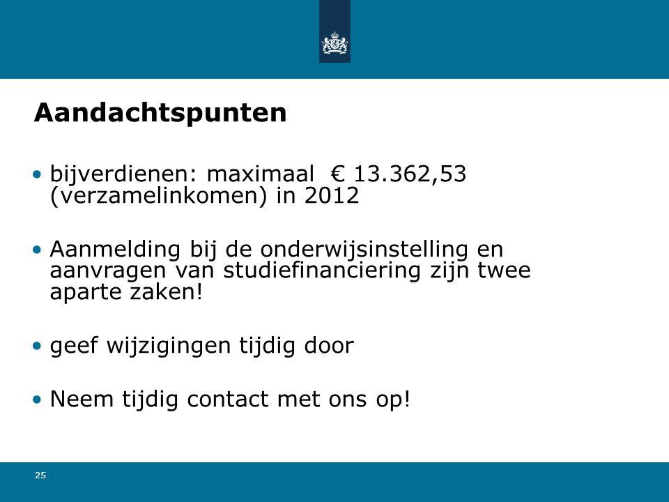 Aandachtspunten bijverdienen: maximaal € 13.362,53 (verzamelinkomen) in 2012.