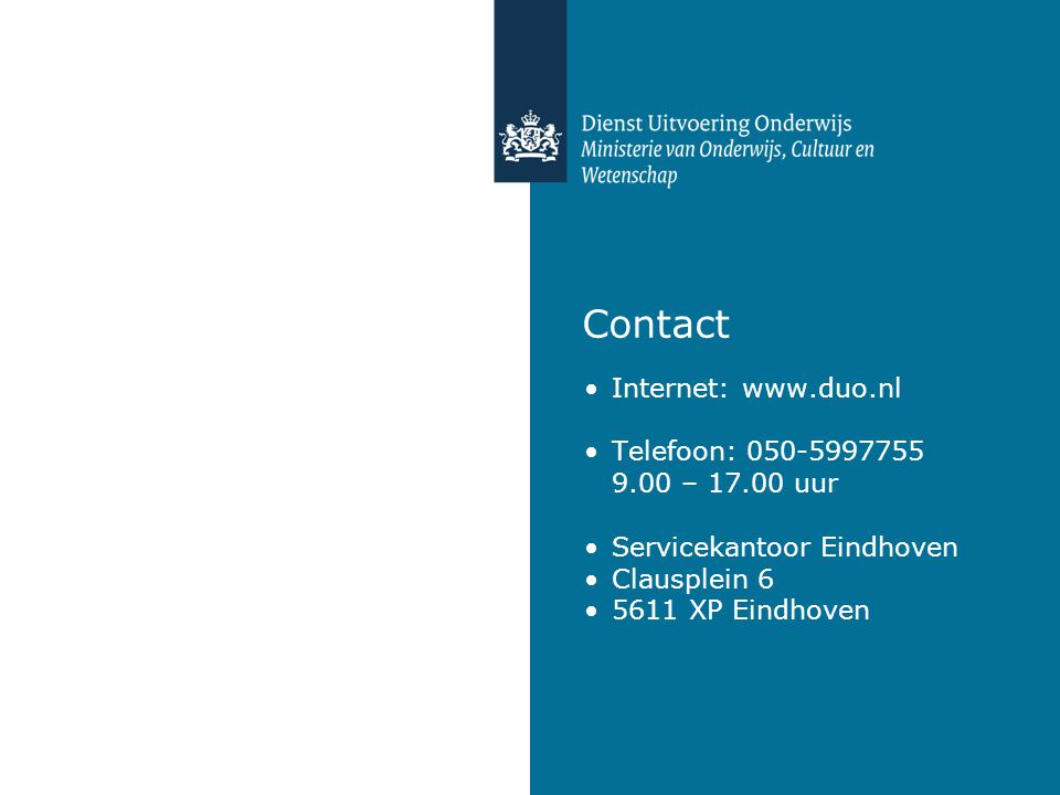 Contact Internet: www.duo.nl Telefoon: 050-5997755 9.00 – 17.00 uur