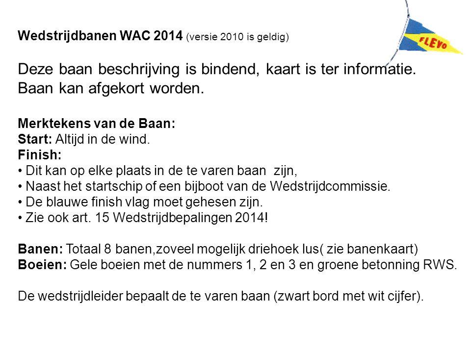 Wedstrijdbanen WAC 2014 (versie 2010 is geldig)