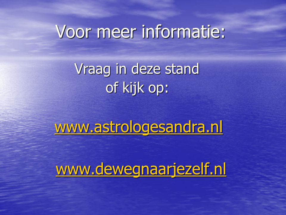 Voor meer informatie: www.dewegnaarjezelf.nl of kijk op: