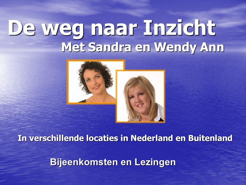 De weg naar Inzicht Met Sandra en Wendy Ann