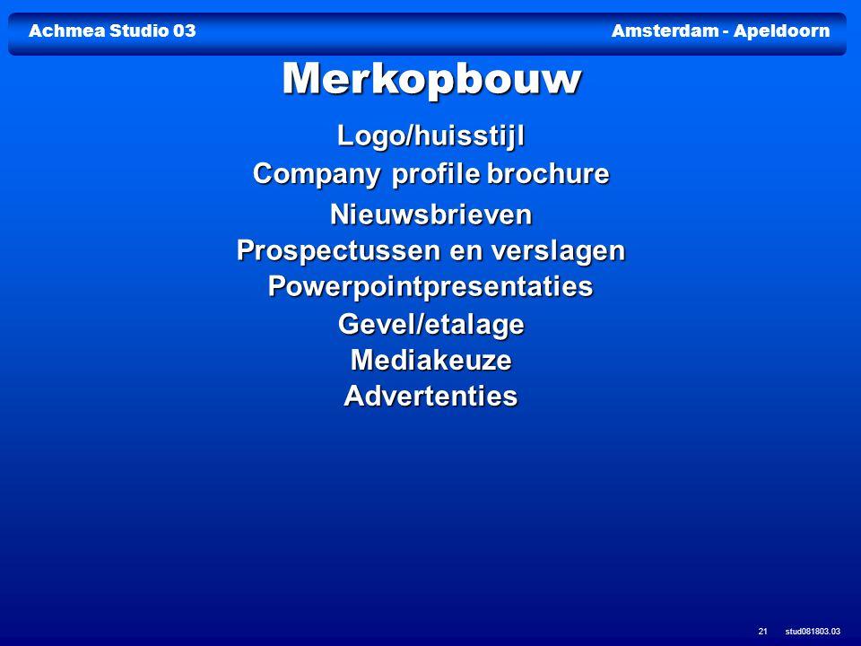 Merkopbouw Logo/huisstijl Company profile brochure Nieuwsbrieven