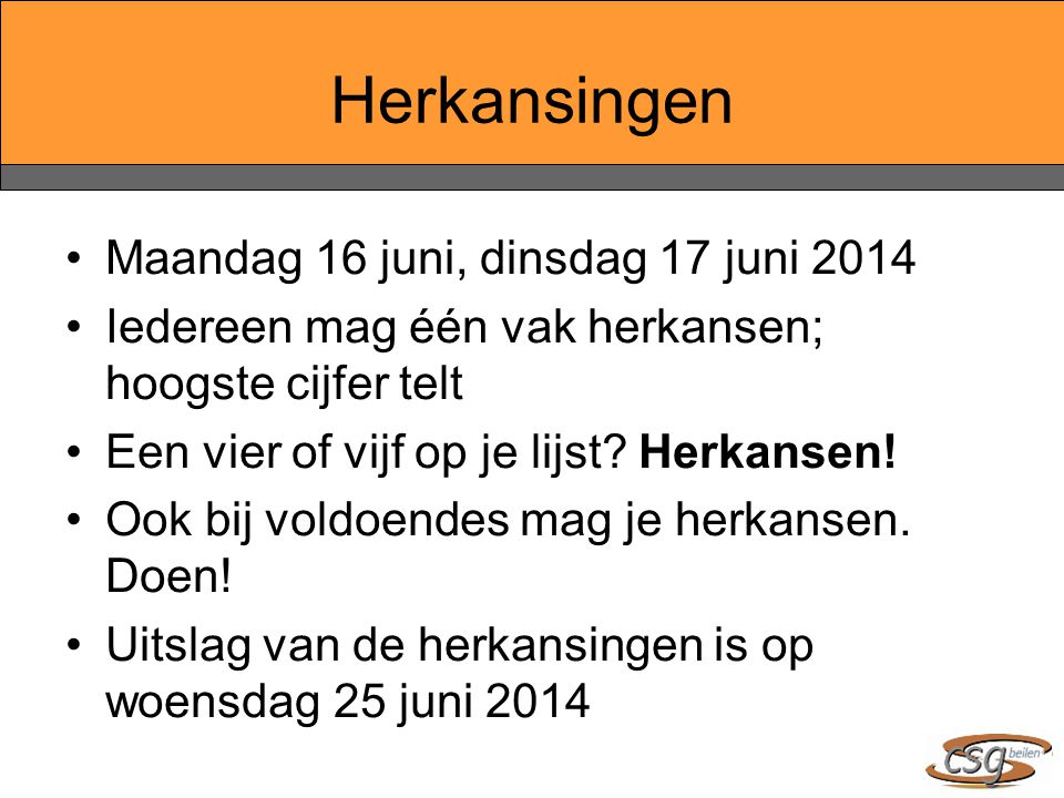Herkansingen Maandag 16 juni, dinsdag 17 juni 2014