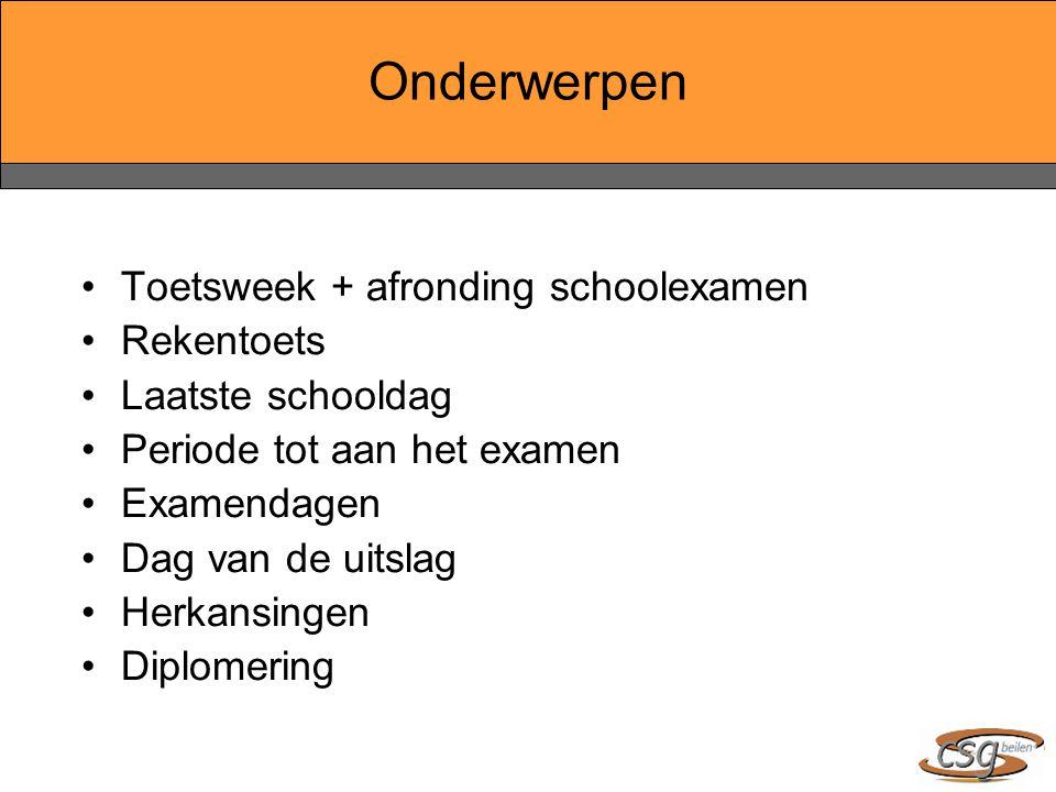 Onderwerpen Toetsweek + afronding schoolexamen Rekentoets