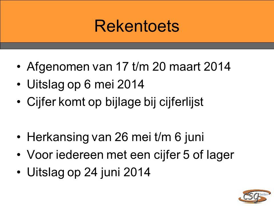 Rekentoets Afgenomen van 17 t/m 20 maart 2014 Uitslag op 6 mei 2014