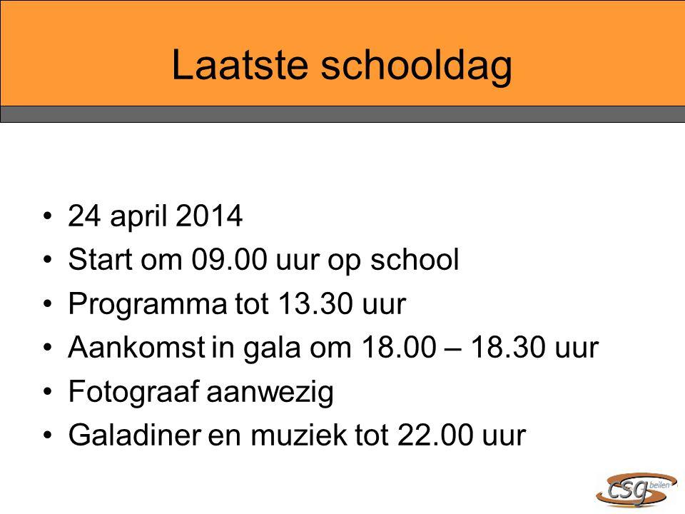 Laatste schooldag 24 april 2014 Start om 09.00 uur op school