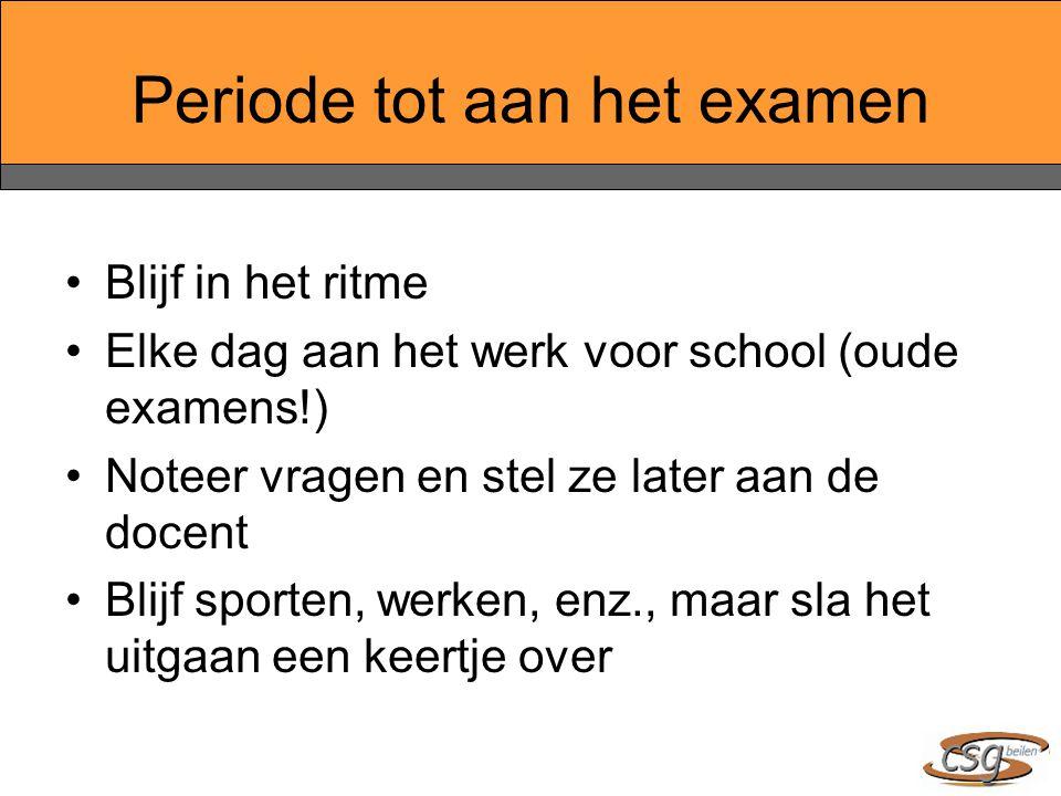 Periode tot aan het examen