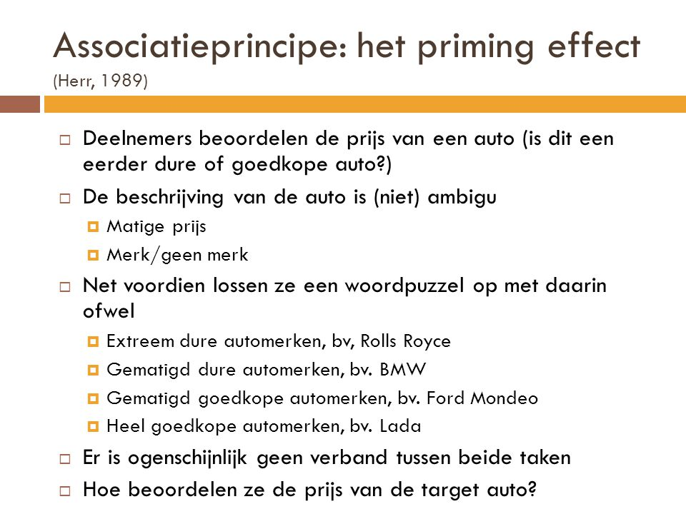 Associatieprincipe: het priming effect (Herr, 1989)