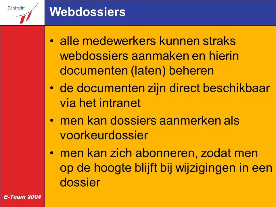 Webdossiers alle medewerkers kunnen straks webdossiers aanmaken en hierin documenten (laten) beheren.