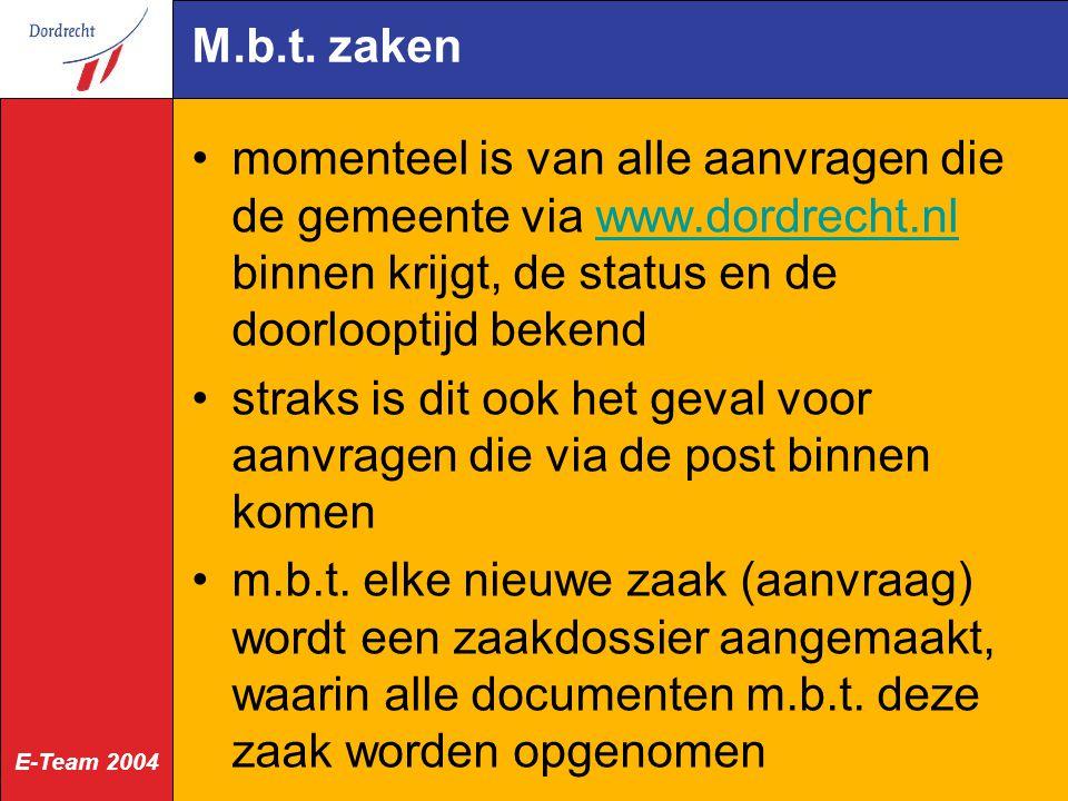 M.b.t. zaken momenteel is van alle aanvragen die de gemeente via www.dordrecht.nl binnen krijgt, de status en de doorlooptijd bekend.