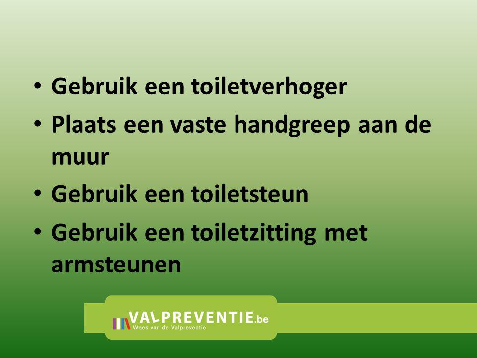 Gebruik een toiletverhoger