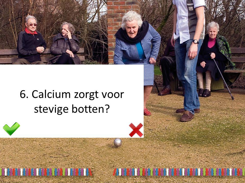6. Calcium zorgt voor stevige botten