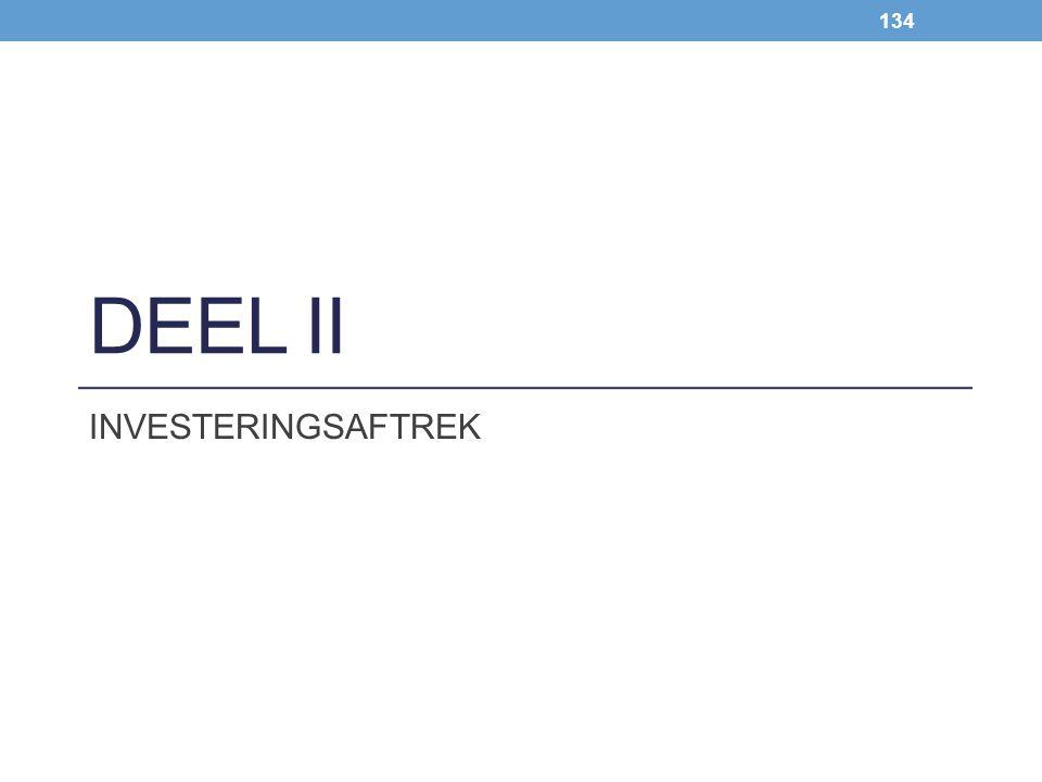 134 DEEL II INVESTERINGSAFTREK
