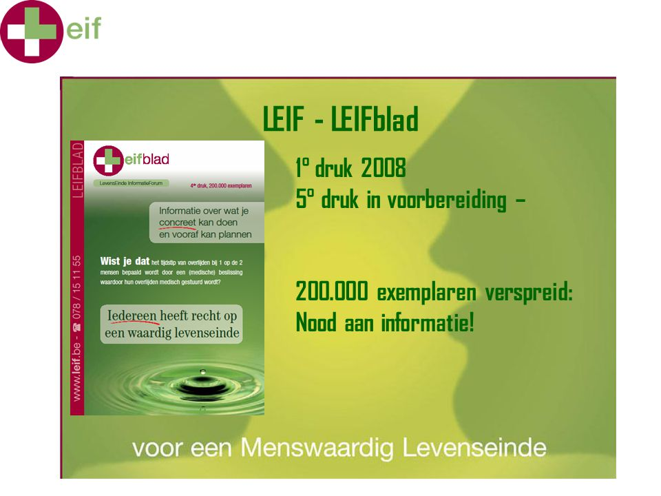 LEIF - LEIFblad 1° druk 2008 5° druk in voorbereiding –