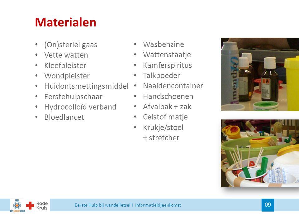 Materialen (On)steriel gaas Wasbenzine Vette watten Wattenstaafje