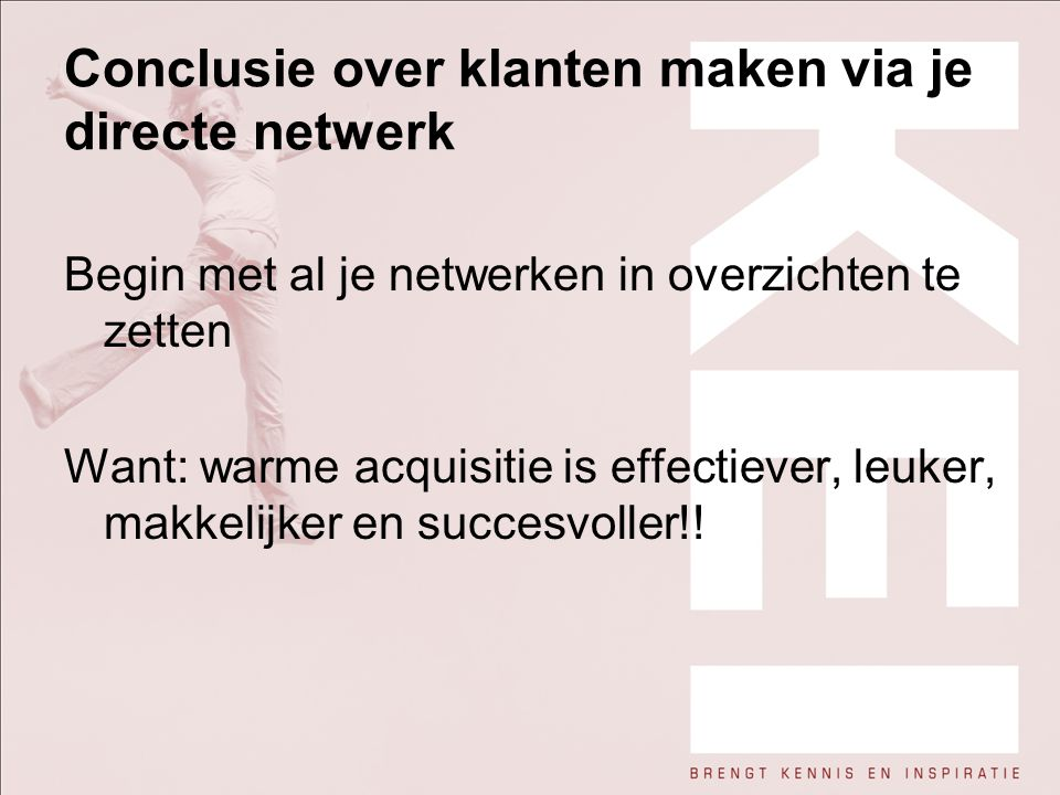 Conclusie over klanten maken via je directe netwerk
