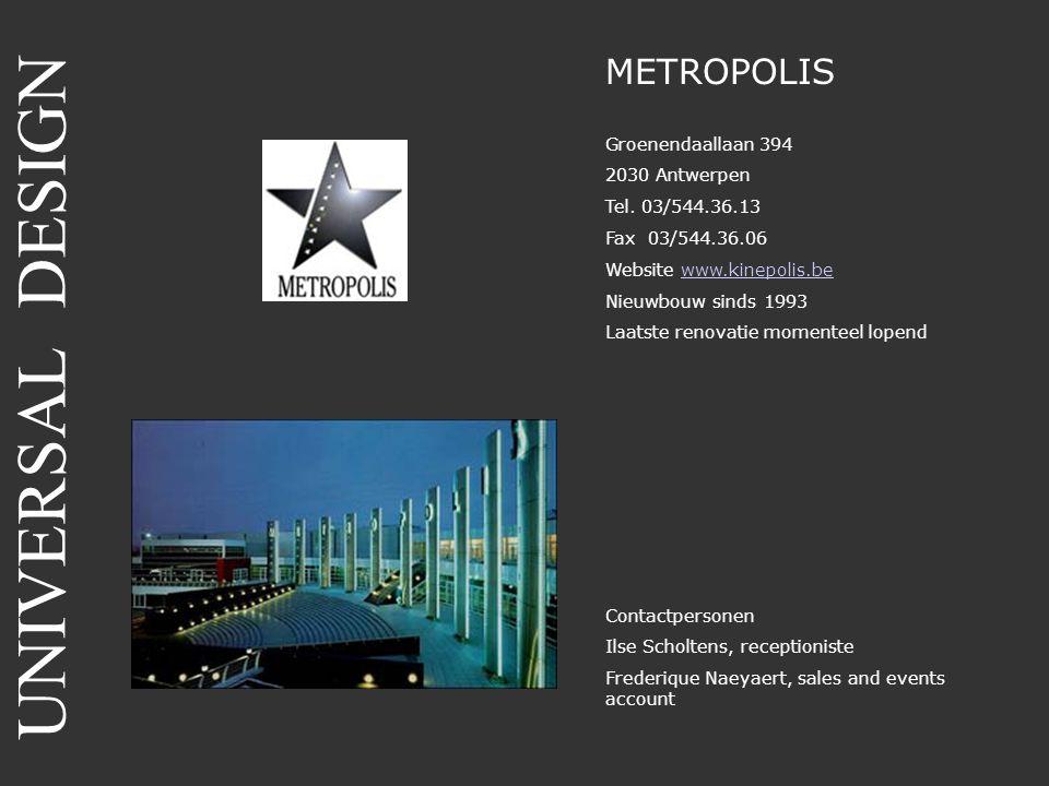 UNIVERSAL DESIGN METROPOLIS Groenendaallaan 394 2030 Antwerpen