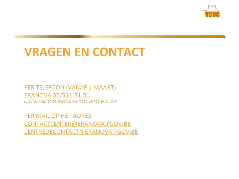 Vragen en contact per telefoon (vanaf 1 maart) ERANOVA 02/511. 51