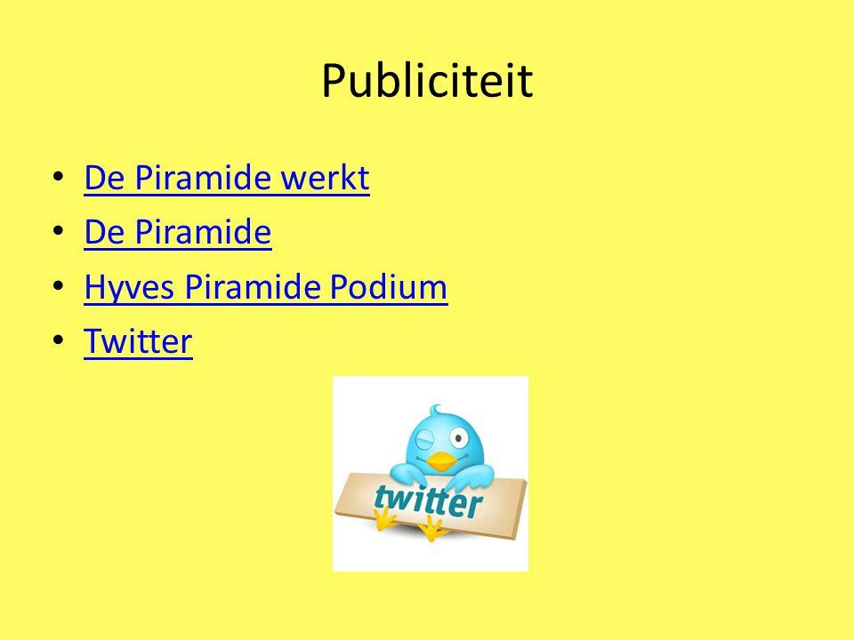 Publiciteit De Piramide werkt De Piramide Hyves Piramide Podium