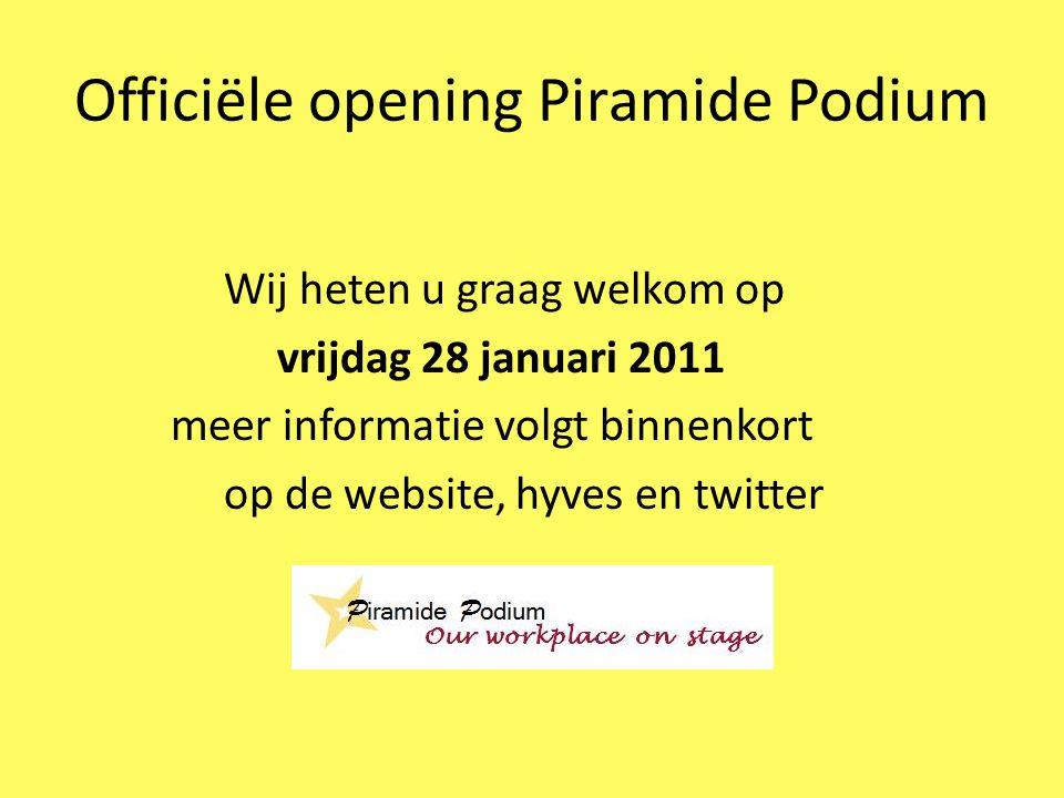 Officiële opening Piramide Podium