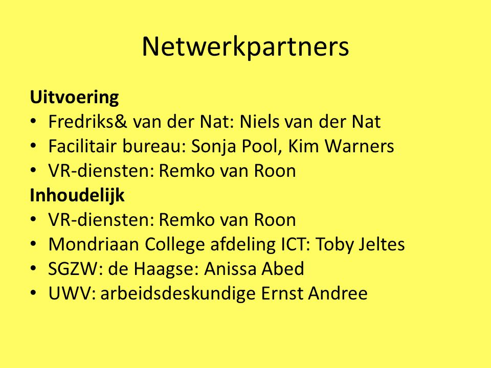 Netwerkpartners Uitvoering Fredriks& van der Nat: Niels van der Nat