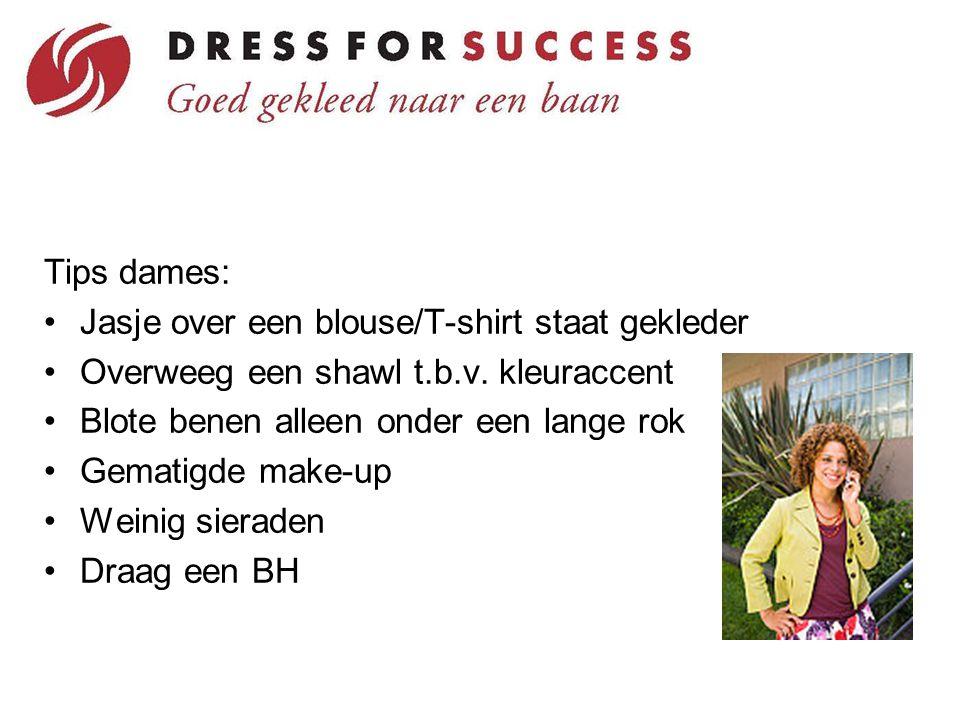 Tips dames: Jasje over een blouse/T-shirt staat gekleder. Overweeg een shawl t.b.v. kleuraccent. Blote benen alleen onder een lange rok.