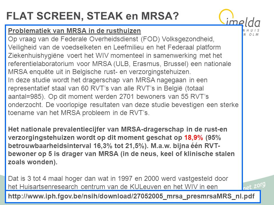 FLAT SCREEN, STEAK en MRSA