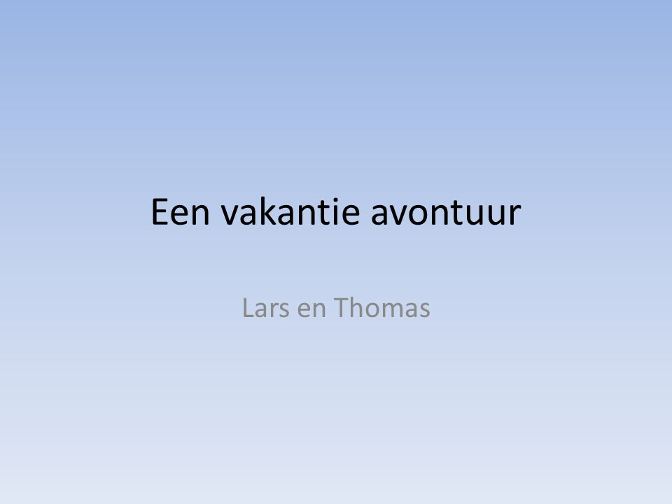 Een vakantie avontuur Lars en Thomas