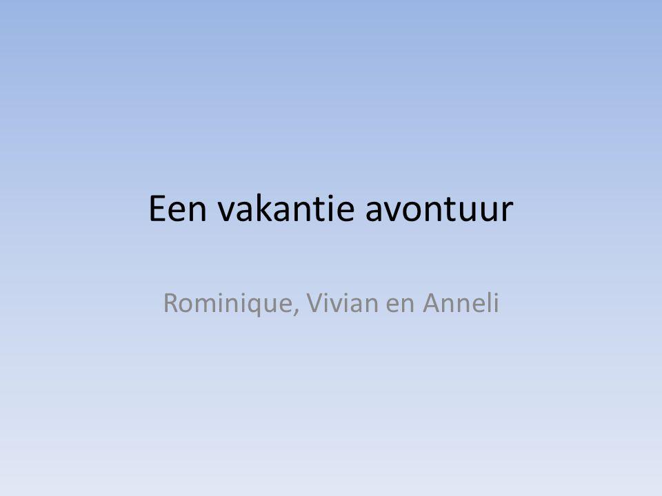 Rominique, Vivian en Anneli