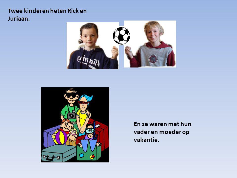 Twee kinderen heten Rick en Juriaan.