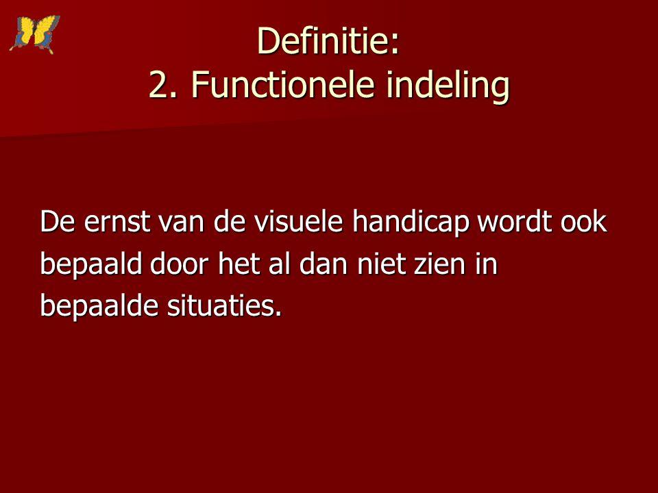 Definitie: 2. Functionele indeling