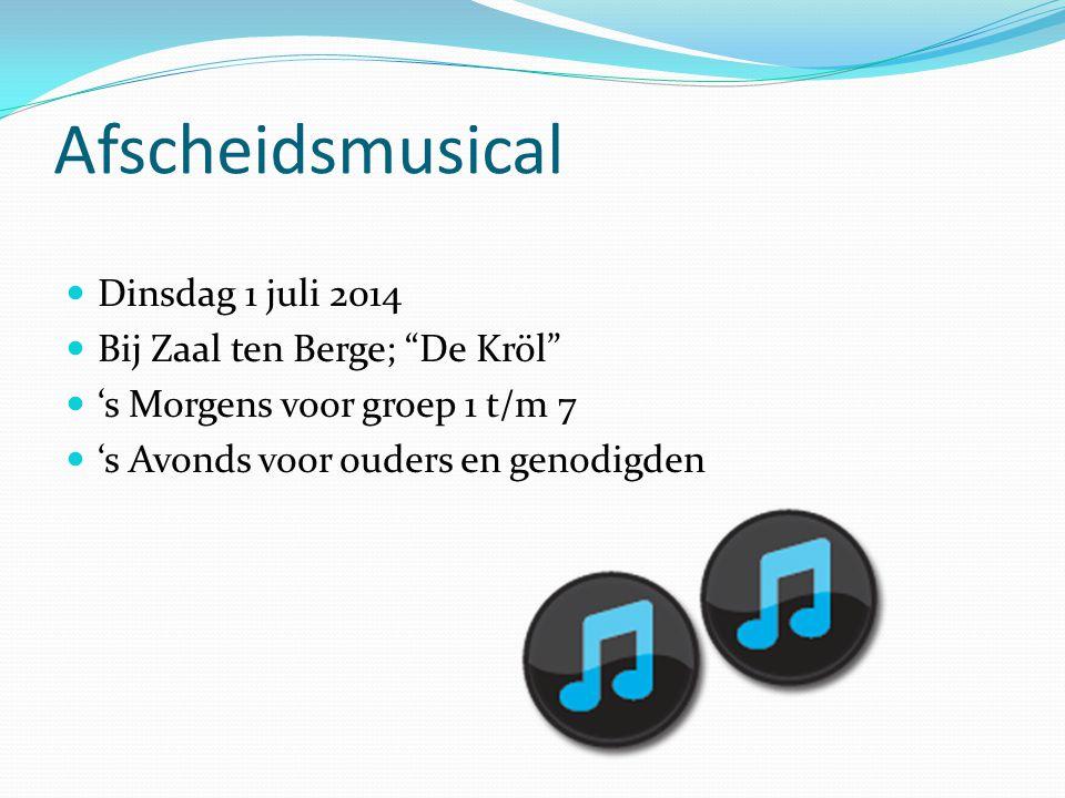 Afscheidsmusical Dinsdag 1 juli 2014 Bij Zaal ten Berge; De Kröl