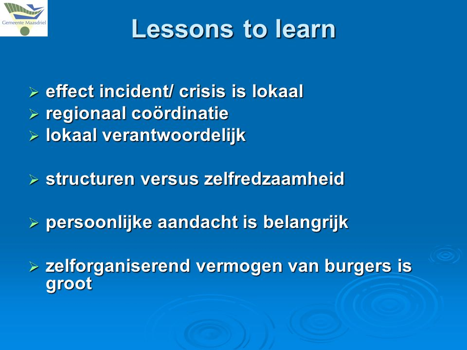 Lessons to learn effect incident/ crisis is lokaal
