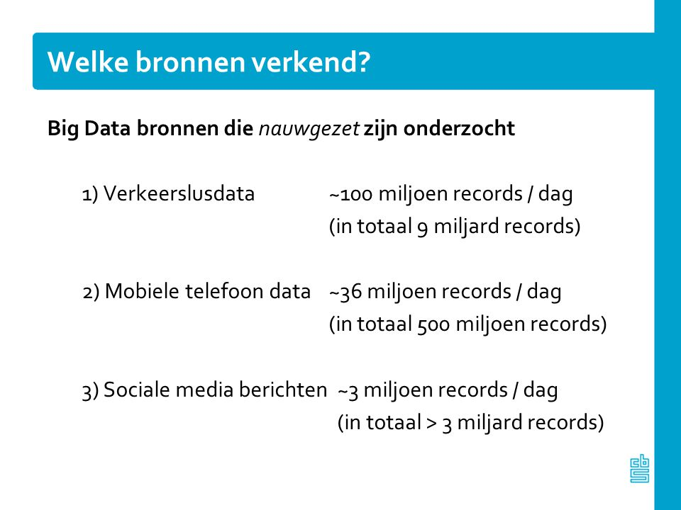 Welke bronnen verkend Big Data bronnen die nauwgezet zijn onderzocht