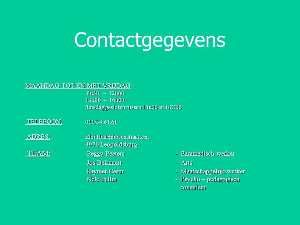 Contactgegevens MAANDAG TOT EN MET VRIJDAG. 8u30 – 12u00. 13u00 – 16u00. dinsdag gesloten tussen 13u00 en 16U00.