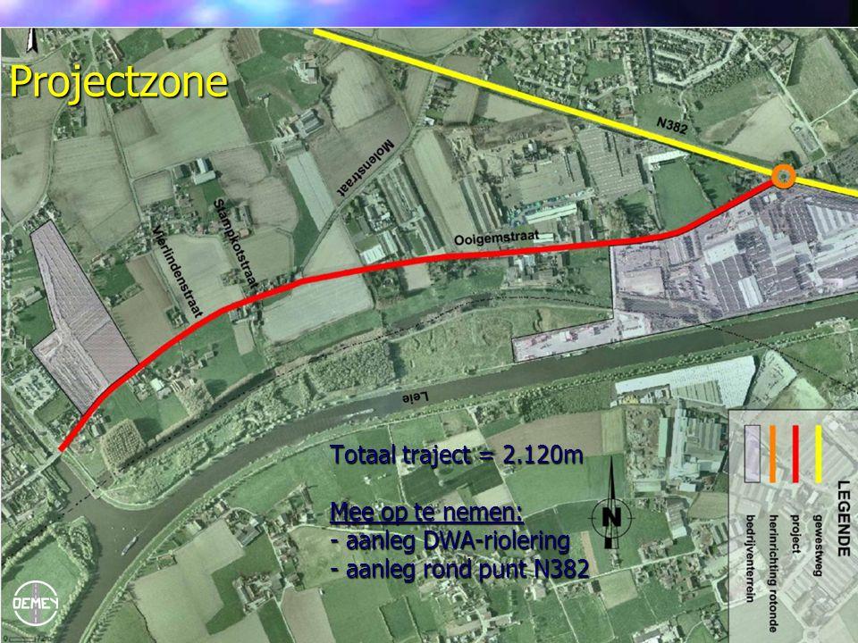 Projectzone Totaal traject = 2.120m Mee op te nemen: - aanleg DWA-riolering - aanleg rond punt N382.