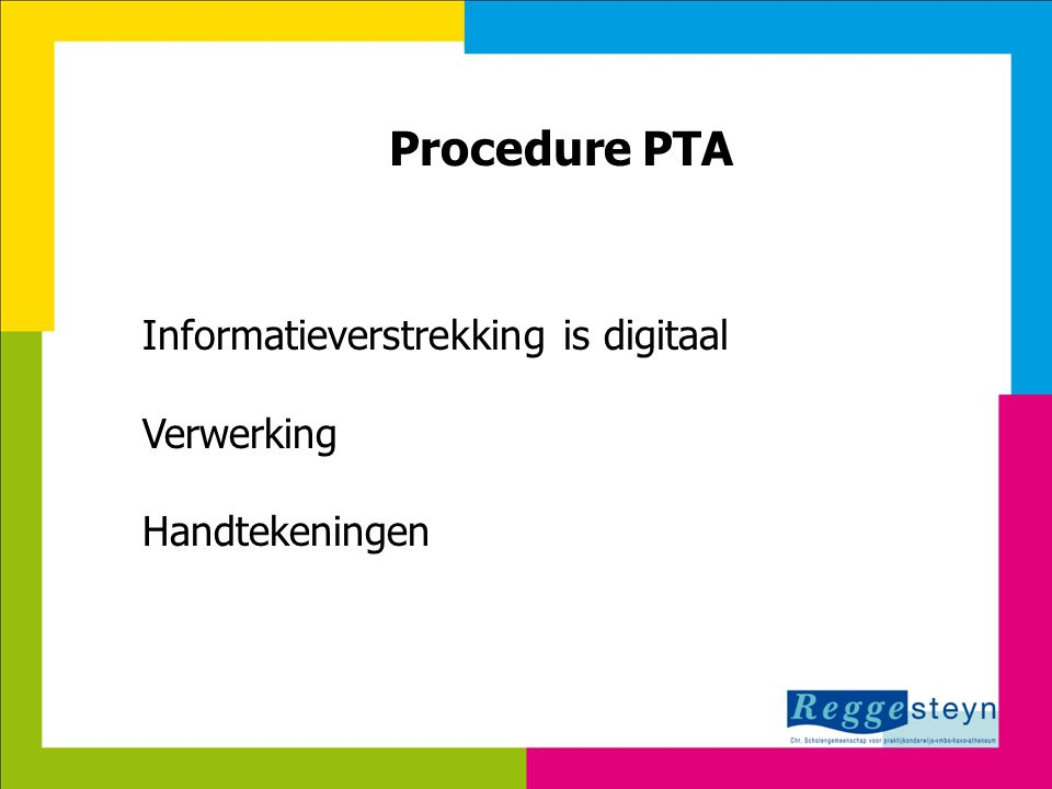 Procedure PTA Informatieverstrekking is digitaal Verwerking