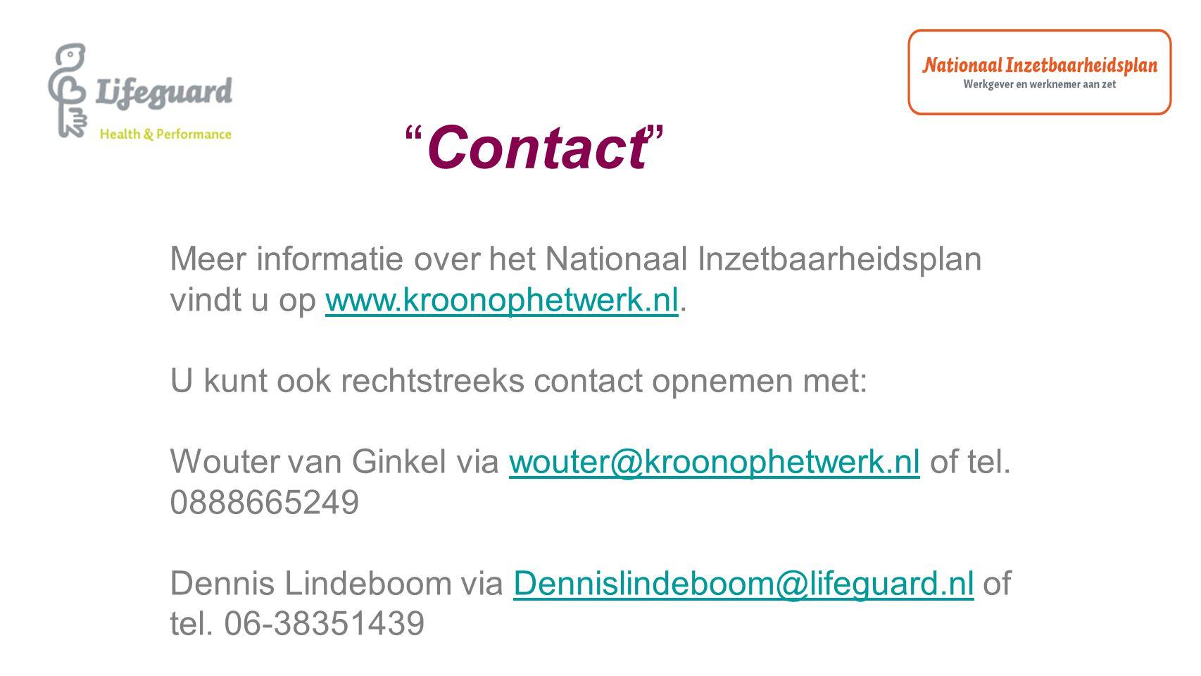 Contact Meer informatie over het Nationaal Inzetbaarheidsplan vindt u op www.kroonophetwerk.nl. U kunt ook rechtstreeks contact opnemen met: