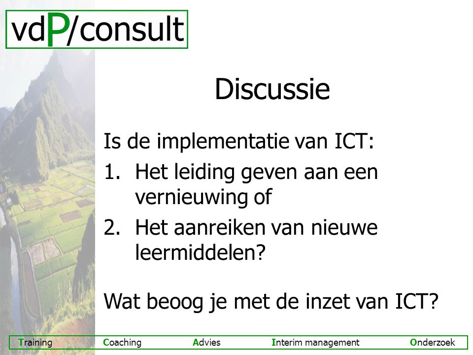 Discussie Is de implementatie van ICT:
