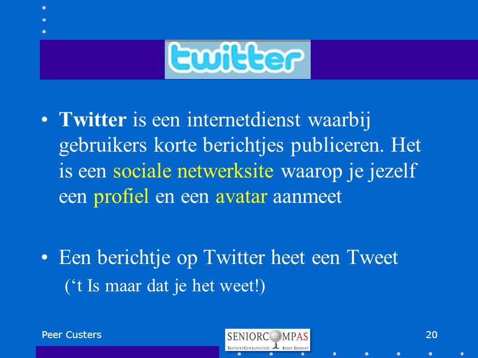Een berichtje op Twitter heet een Tweet