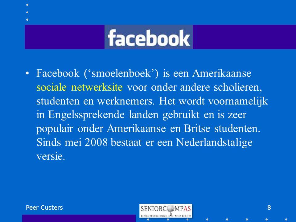 Facebook ('smoelenboek') is een Amerikaanse sociale netwerksite voor onder andere scholieren, studenten en werknemers. Het wordt voornamelijk in Engelssprekende landen gebruikt en is zeer populair onder Amerikaanse en Britse studenten. Sinds mei 2008 bestaat er een Nederlandstalige versie.