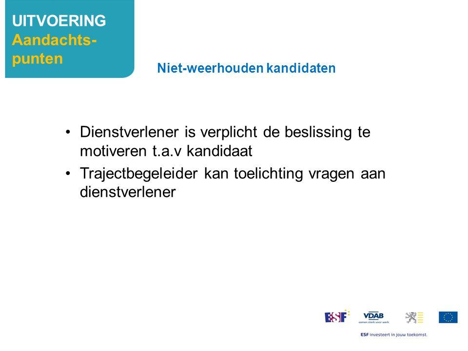 Dienstverlener is verplicht de beslissing te motiveren t.a.v kandidaat