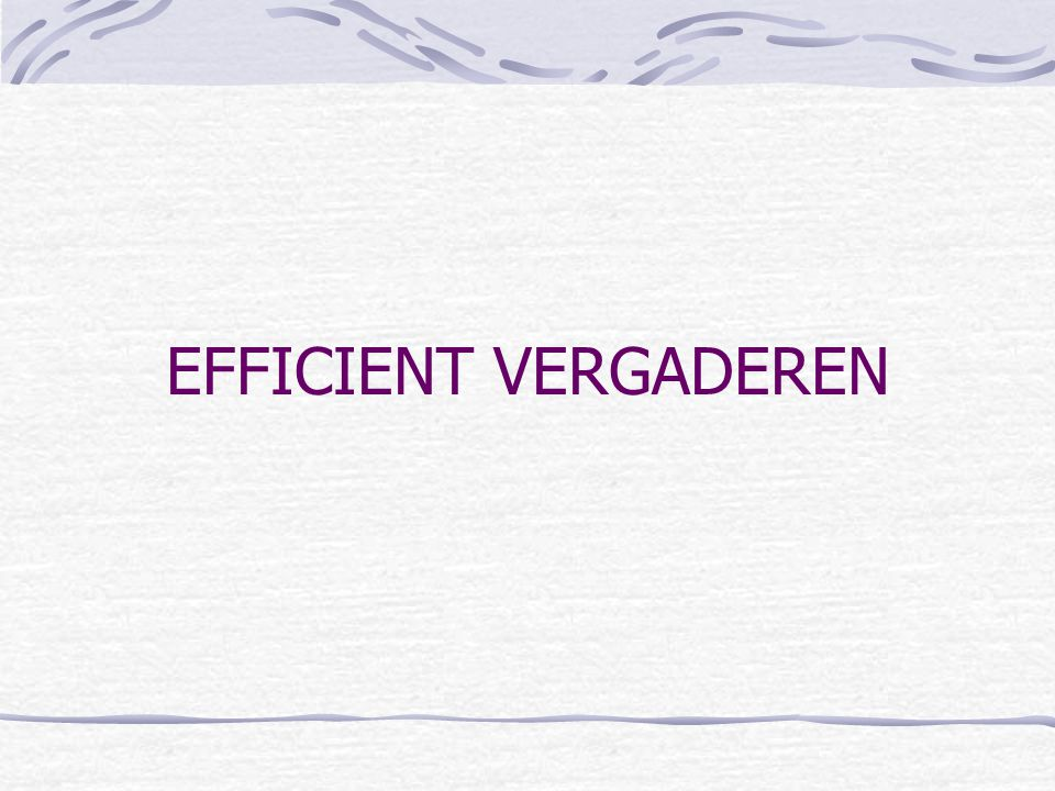 EFFICIENT VERGADEREN