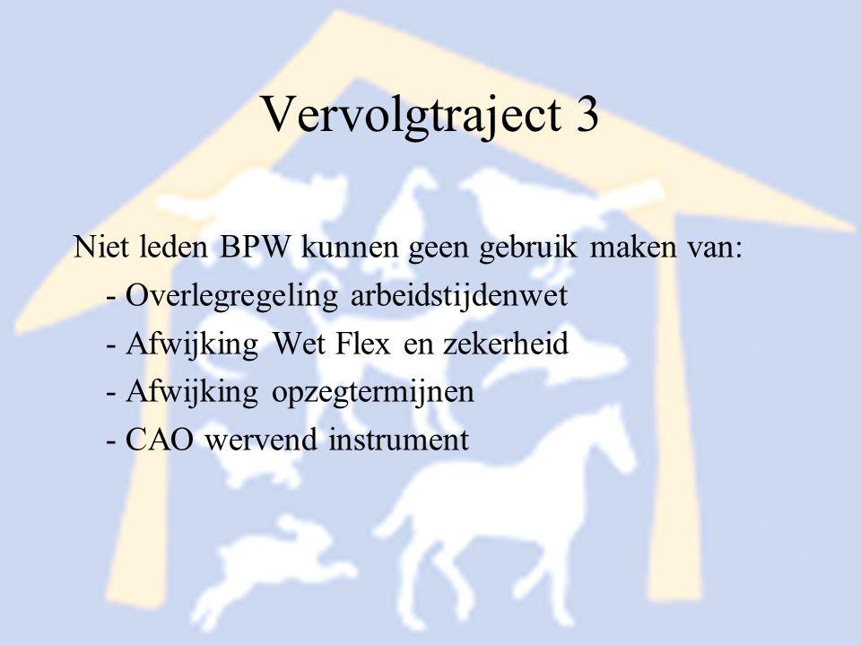 Vervolgtraject 3 Niet leden BPW kunnen geen gebruik maken van: