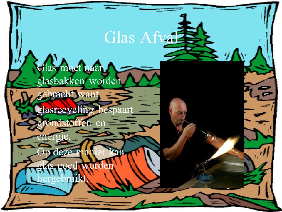Glas Afval Glas moet naar glasbakken worden gebracht want